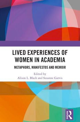 Lived Experiences of Women in Academia - Alison Black and Suzanne Garvis, featuring Corinna Di Niro