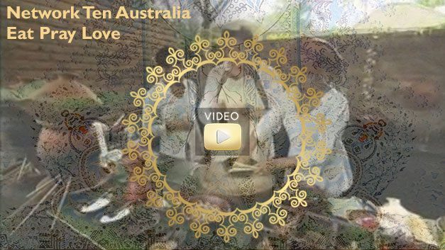 Eat Pray Love - Network Ten feature Bliss Sanctuary Wellness Retreats