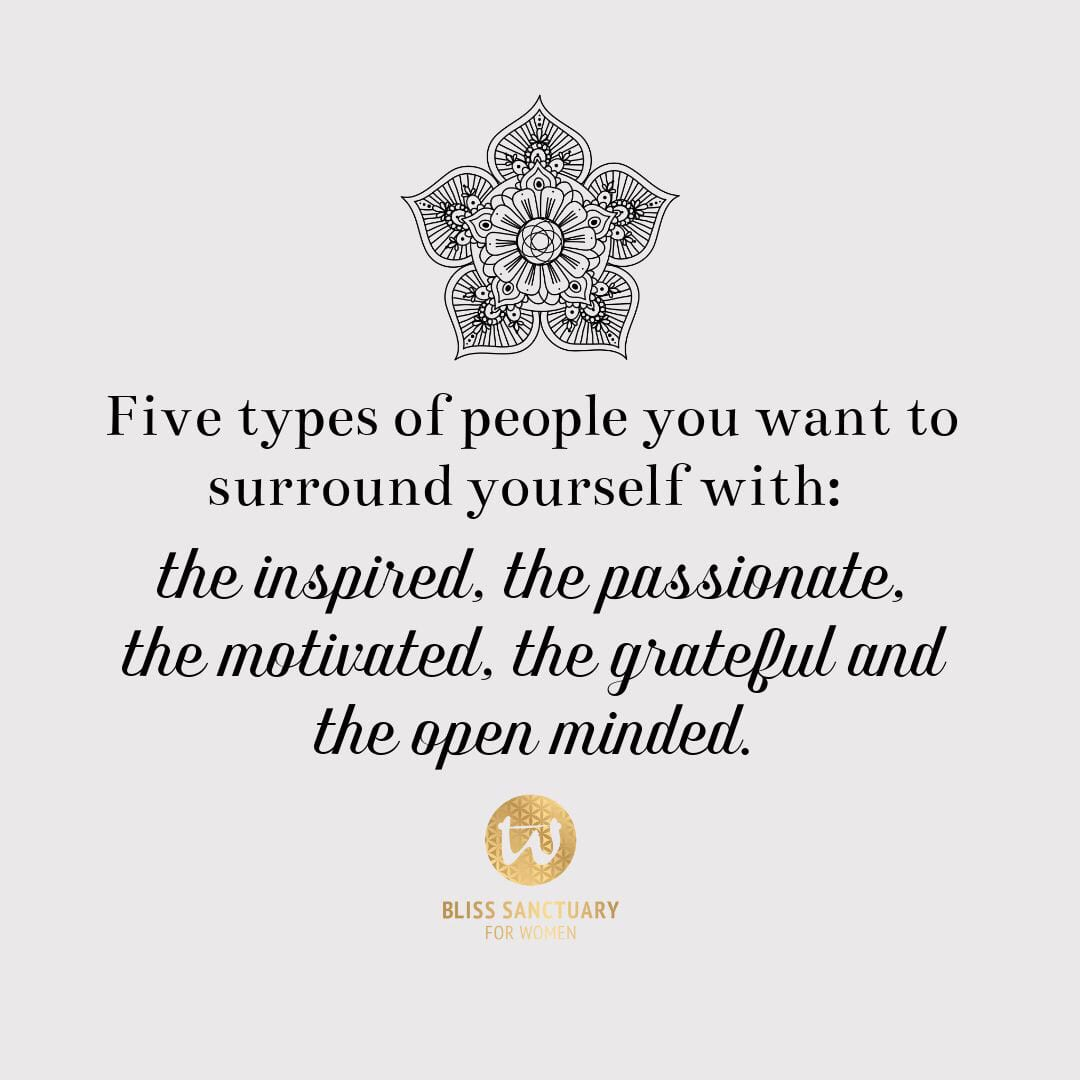 5 types of people you want to surround  yourself with