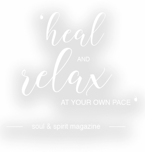 'Heal and relax at your own pace' - Soul & Spirit Magazine