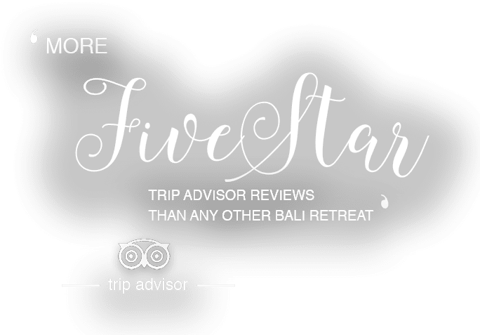 More 5 star Trip Advisor reviews than any other Bali retreat